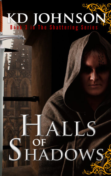 Halls of Shadows (Book 3 of The Shattering series)