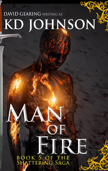 Man of Fire (Book 5 of The Shattering Series)
