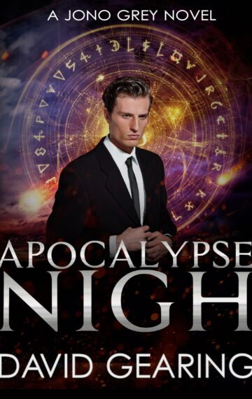 Apocalypse Nigh: A Jono Grey Novel
